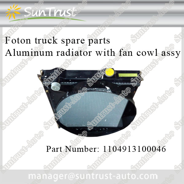 Foton Ollin spare parts,Aluminum radiator with fan cowl assy,1104913100046